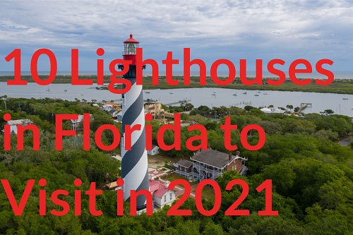 10 Lighthouses in Florida to Visit in 2021