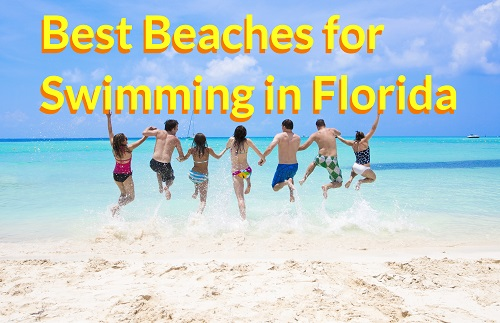 10 Best Beaches for Swimming in Florida 2021