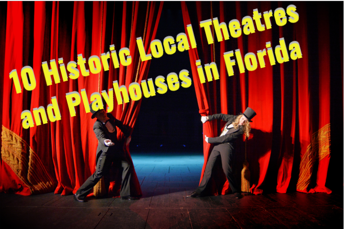 10 Historic Local Theatres and Playhouses in Florida